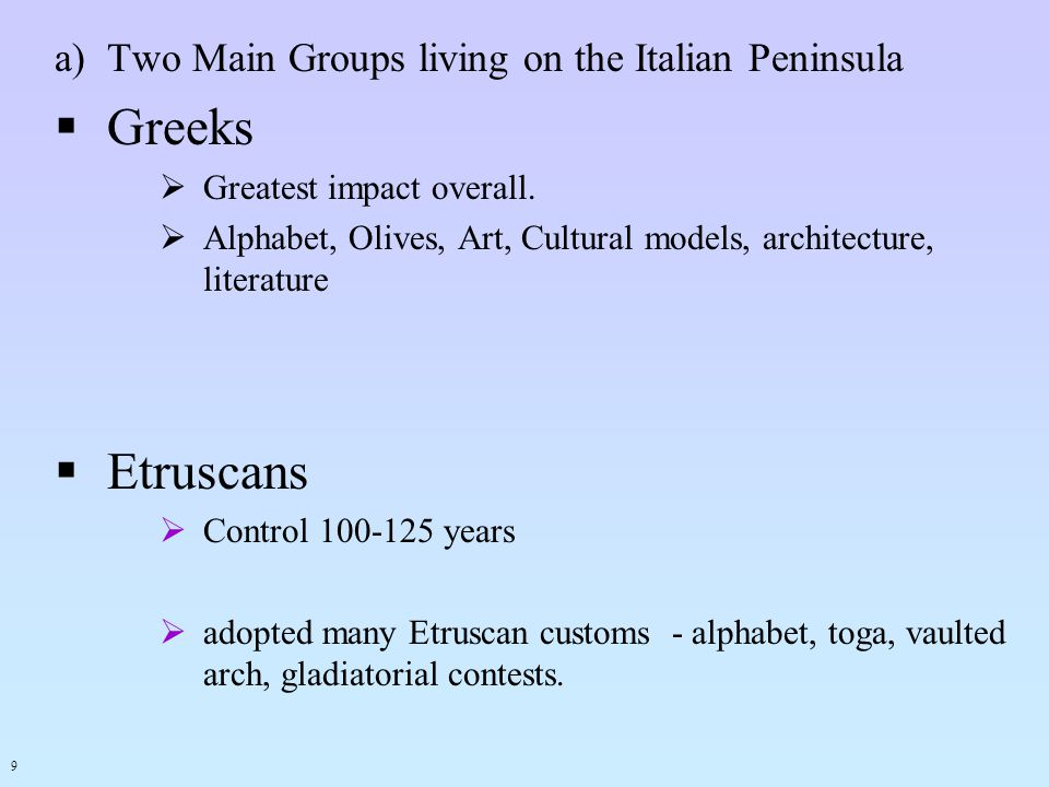 Greeks Etruscans Two Main Groups living on the Italian Peninsula