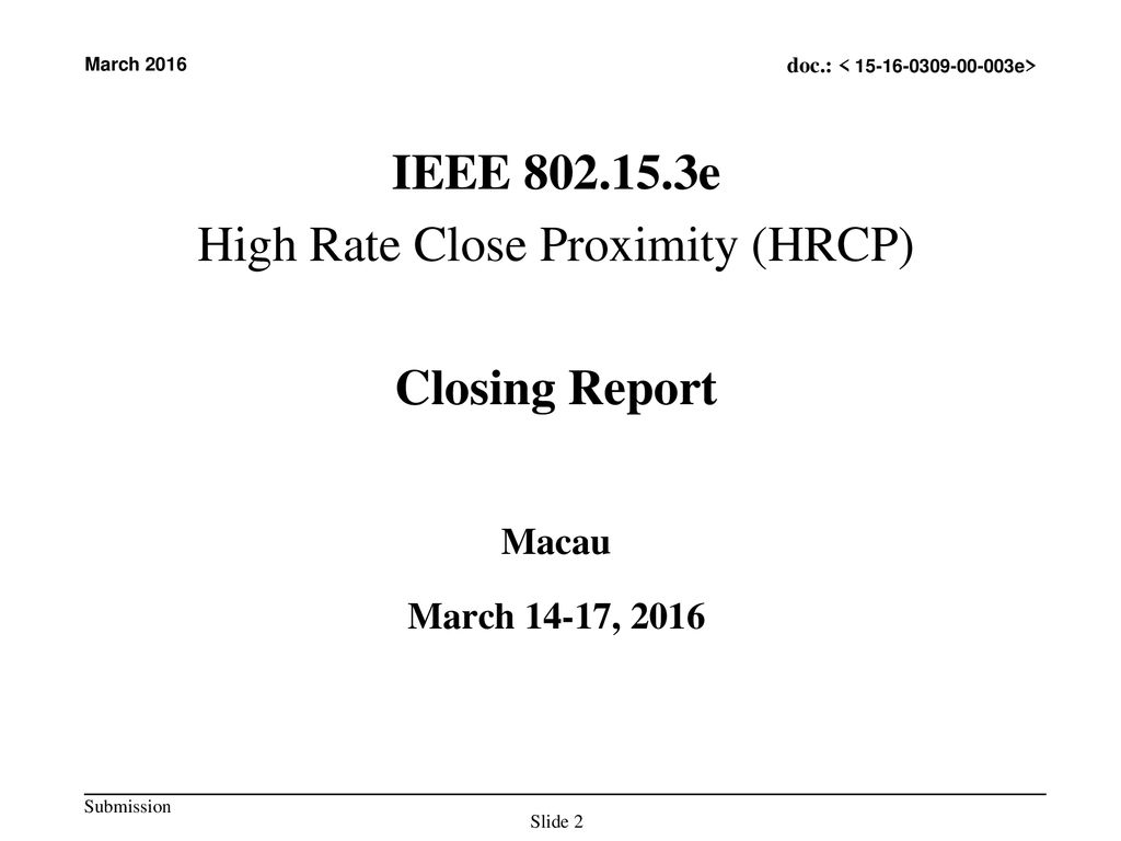 High Rate Close Proximity (HRCP)