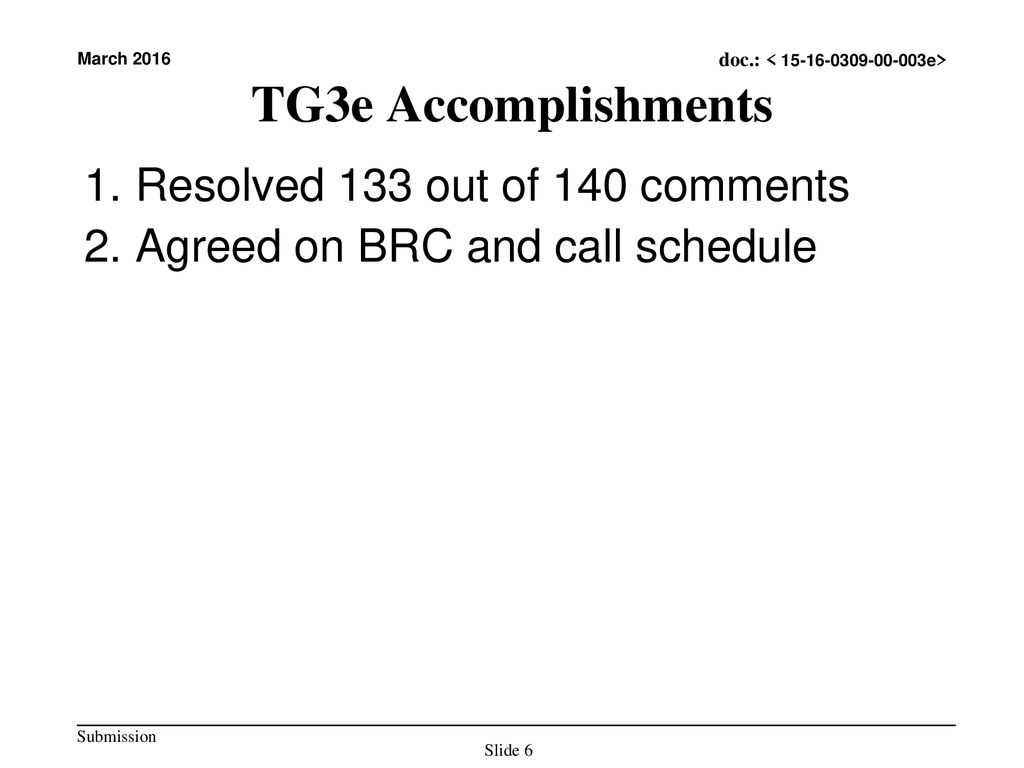 TG3e Accomplishments Resolved 133 out of 140 comments