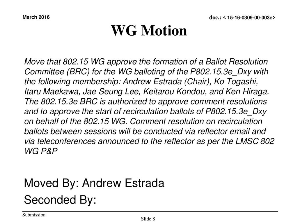 WG Motion Moved By: Andrew Estrada Seconded By: