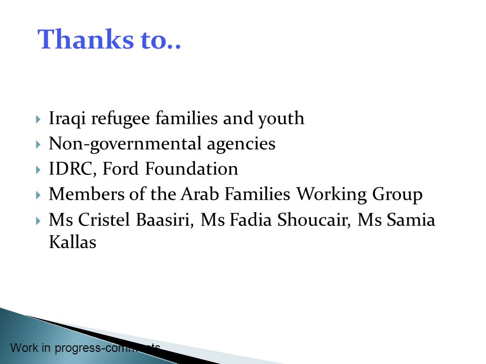 Thanks to.. Iraqi refugee families and youth Non-governmental agencies