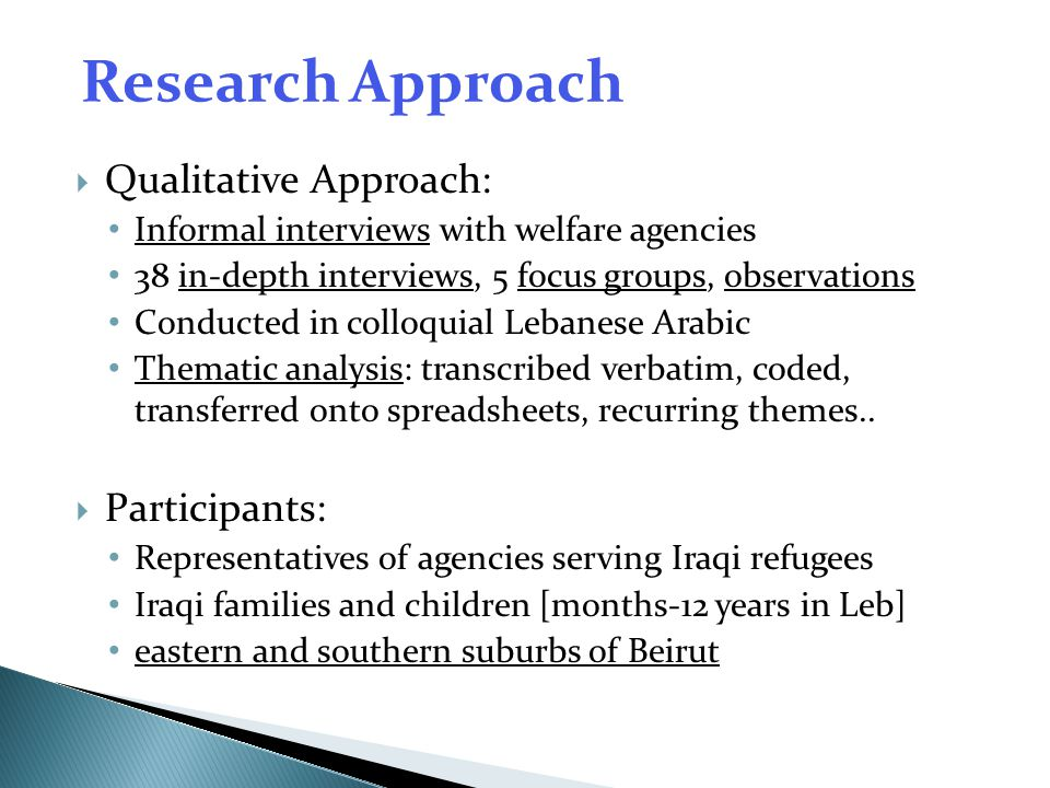 Research Approach Qualitative Approach: Participants: