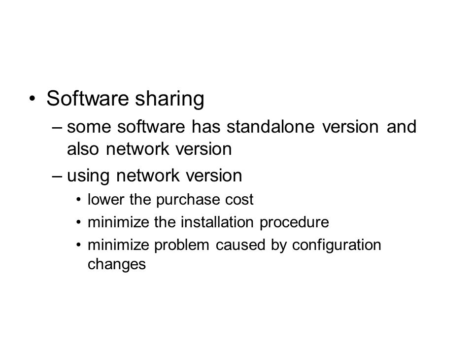 Software sharing some software has standalone version and also network version. using network version.