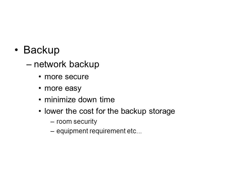 Backup network backup more secure more easy minimize down time