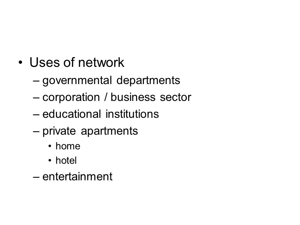 Uses of network governmental departments corporation / business sector