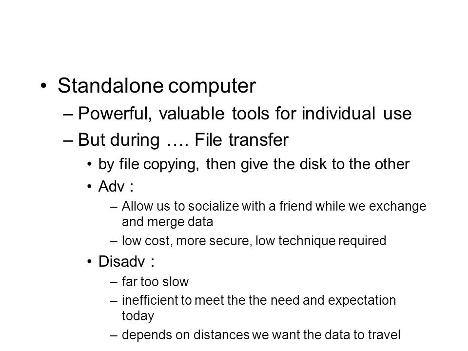 Standalone computer Powerful, valuable tools for individual use