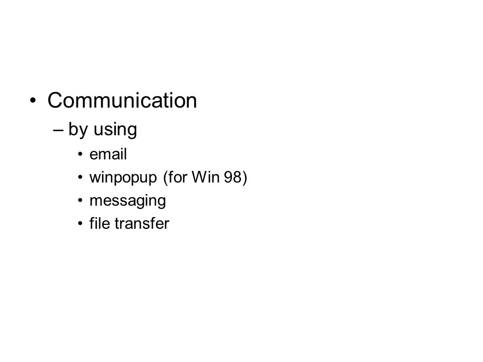 Communication by using  winpopup (for Win 98) messaging