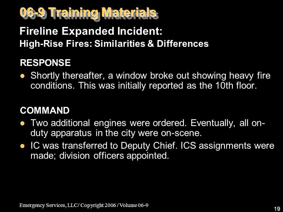 06-9 Training Materials Fireline Expanded Incident: High-Rise Fires: Similarities & Differences. RESPONSE.
