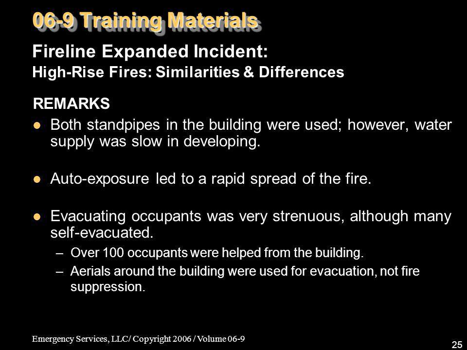 06-9 Training Materials Fireline Expanded Incident: High-Rise Fires: Similarities & Differences. REMARKS.