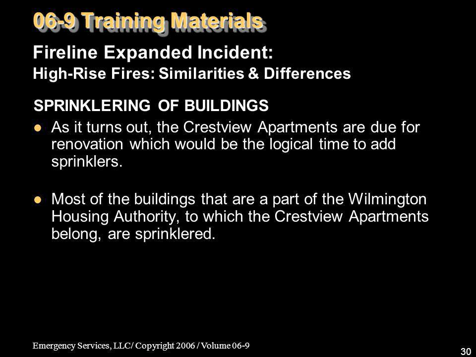 06-9 Training Materials Fireline Expanded Incident: High-Rise Fires: Similarities & Differences. SPRINKLERING OF BUILDINGS.