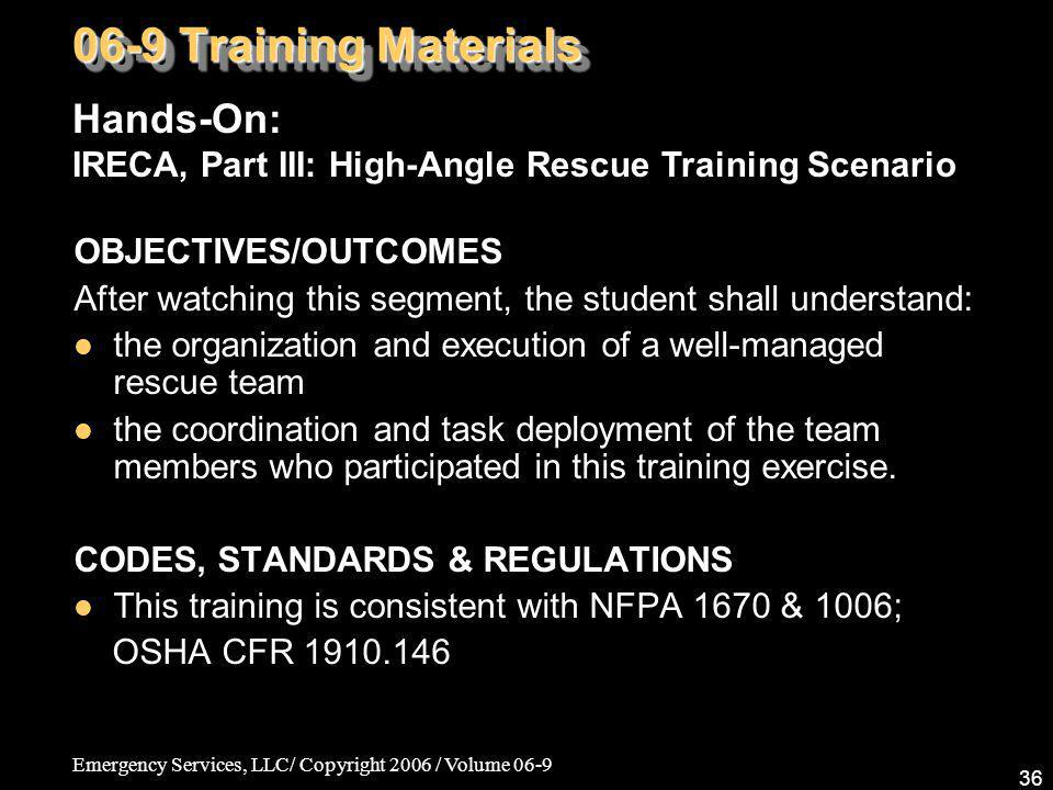 06-9 Training Materials Hands-On: IRECA, Part III: High-Angle Rescue Training Scenario. OBJECTIVES/OUTCOMES.