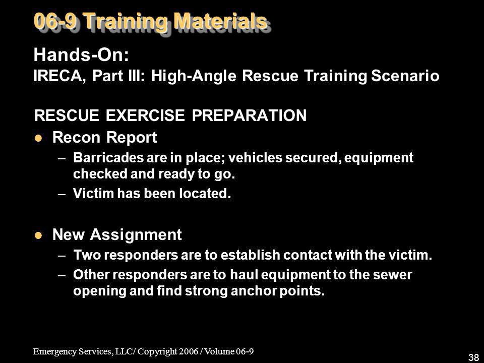 06-9 Training Materials Hands-On: IRECA, Part III: High-Angle Rescue Training Scenario. RESCUE EXERCISE PREPARATION.