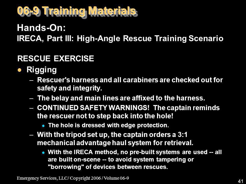 06-9 Training Materials Hands-On: IRECA, Part III: High-Angle Rescue Training Scenario. RESCUE EXERCISE.