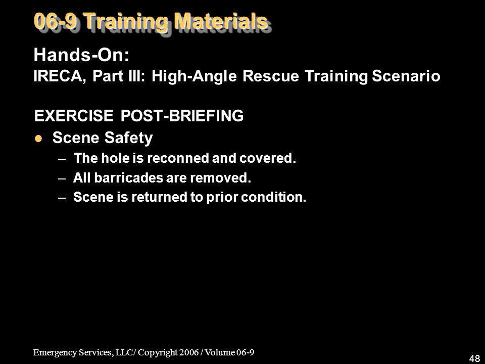06-9 Training Materials Hands-On: IRECA, Part III: High-Angle Rescue Training Scenario. EXERCISE POST-BRIEFING.