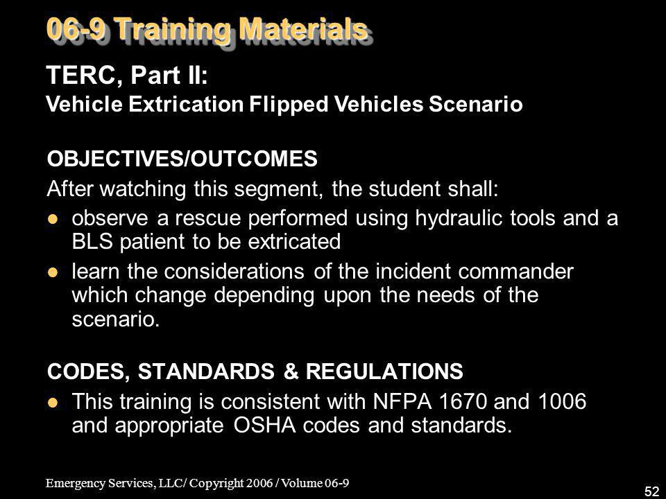 06-9 Training Materials TERC, Part II: Vehicle Extrication Flipped Vehicles Scenario. OBJECTIVES/OUTCOMES.