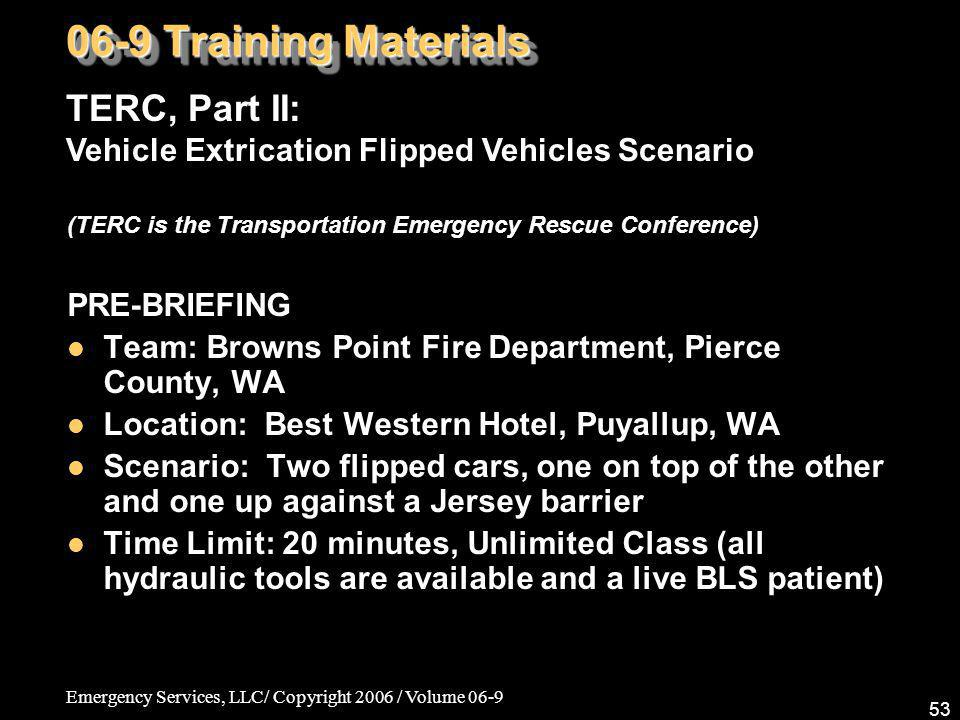06-9 Training Materials TERC, Part II: Vehicle Extrication Flipped Vehicles Scenario. (TERC is the Transportation Emergency Rescue Conference)