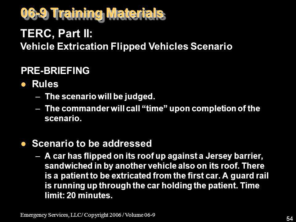 06-9 Training Materials TERC, Part II: Vehicle Extrication Flipped Vehicles Scenario. PRE-BRIEFING.