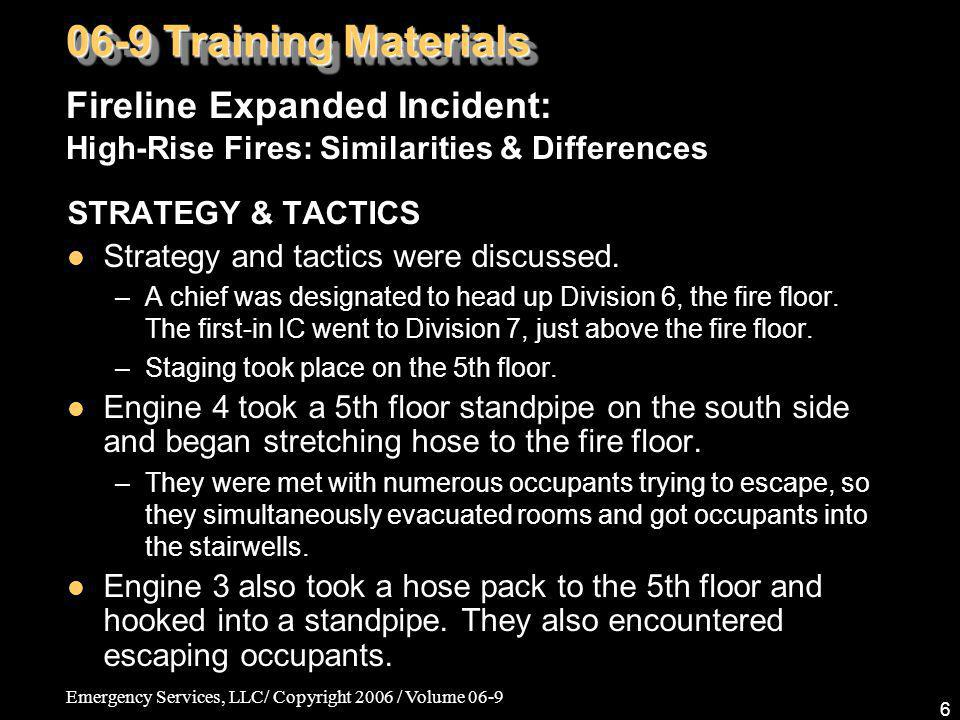 06-9 Training Materials Fireline Expanded Incident: High-Rise Fires: Similarities & Differences. STRATEGY & TACTICS.