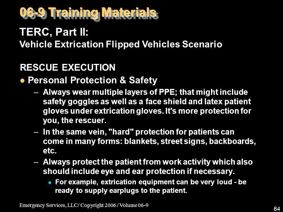 06-9 Training Materials TERC, Part II: Vehicle Extrication Flipped Vehicles Scenario. RESCUE EXECUTION.