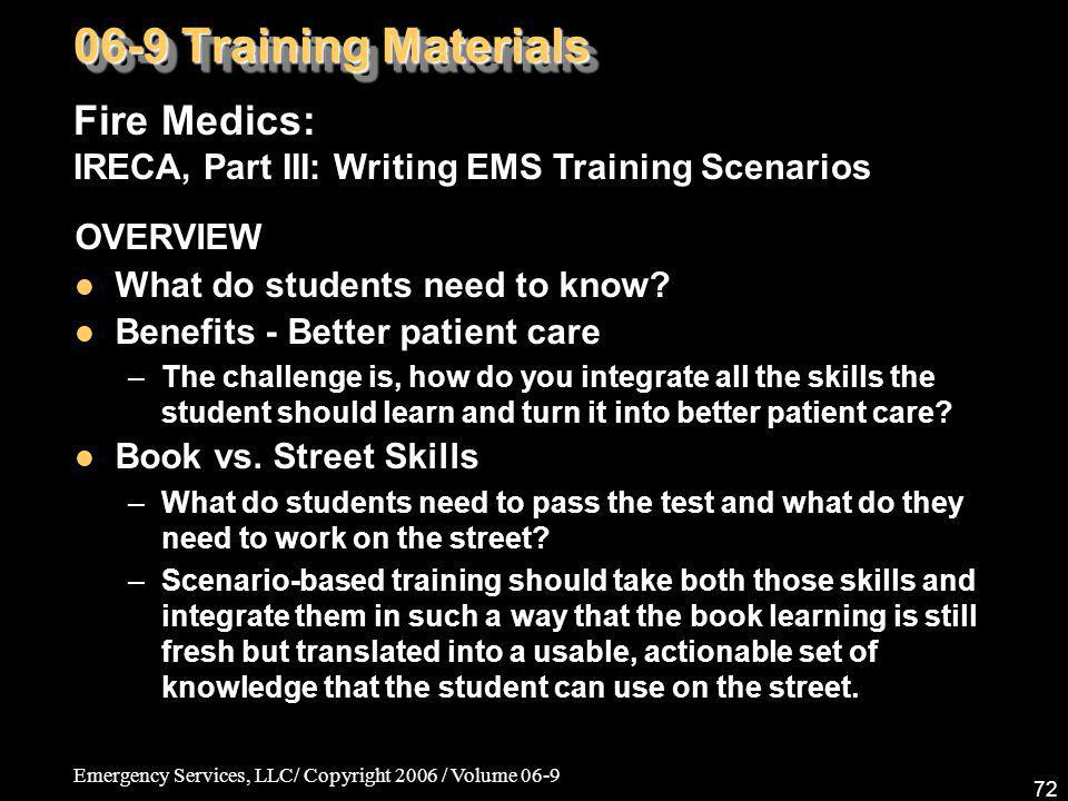 06-9 Training Materials Fire Medics: IRECA, Part III: Writing EMS Training Scenarios. OVERVIEW. What do students need to know