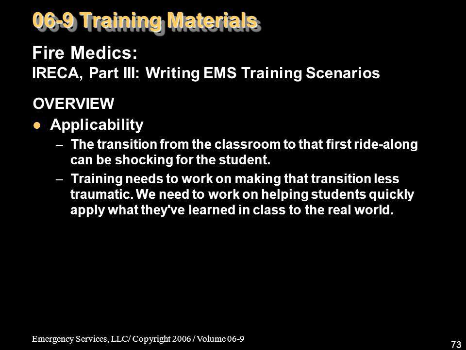 06-9 Training Materials Fire Medics: IRECA, Part III: Writing EMS Training Scenarios. OVERVIEW. Applicability.