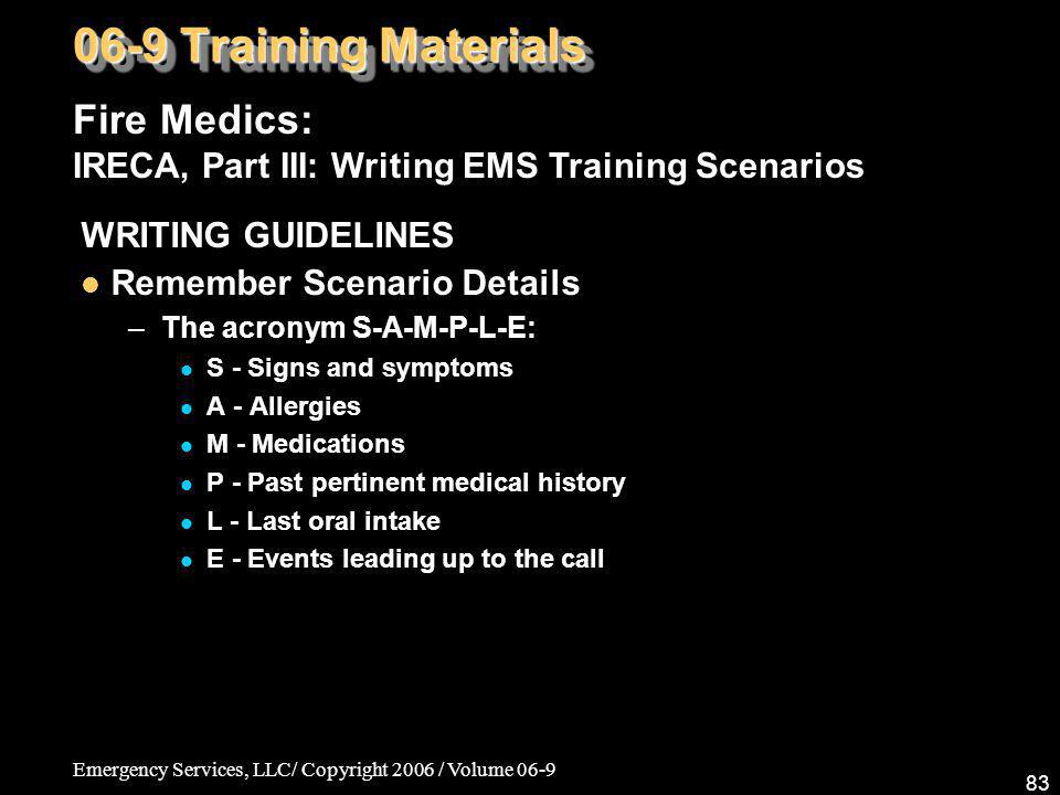 06-9 Training Materials Fire Medics: IRECA, Part III: Writing EMS Training Scenarios. WRITING GUIDELINES.