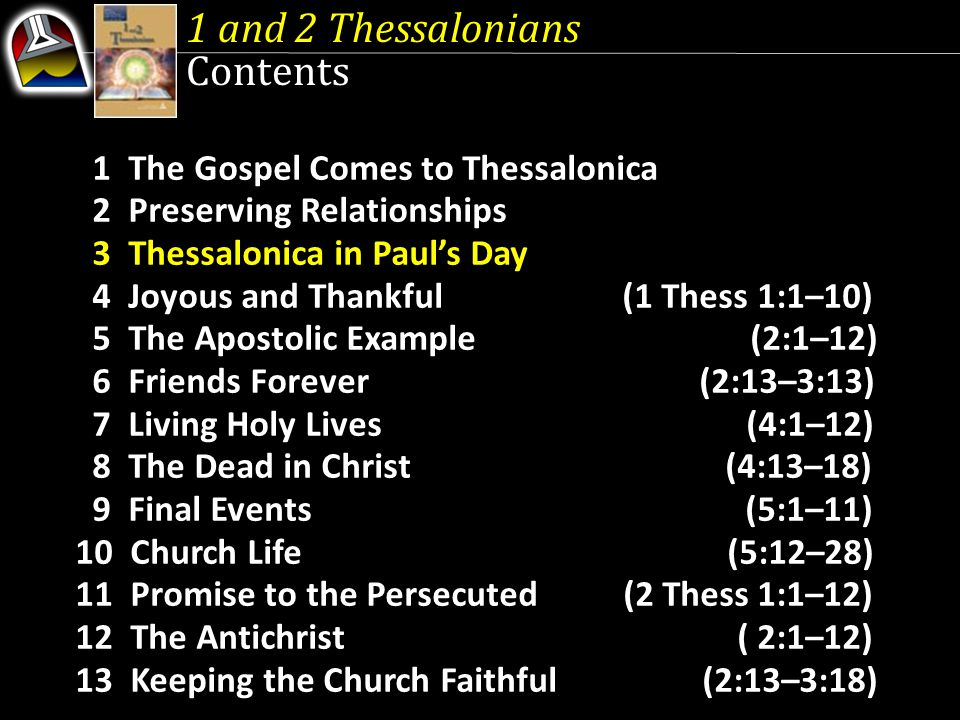 1 and 2 Thessalonians Contents 1 The Gospel Comes to Thessalonica