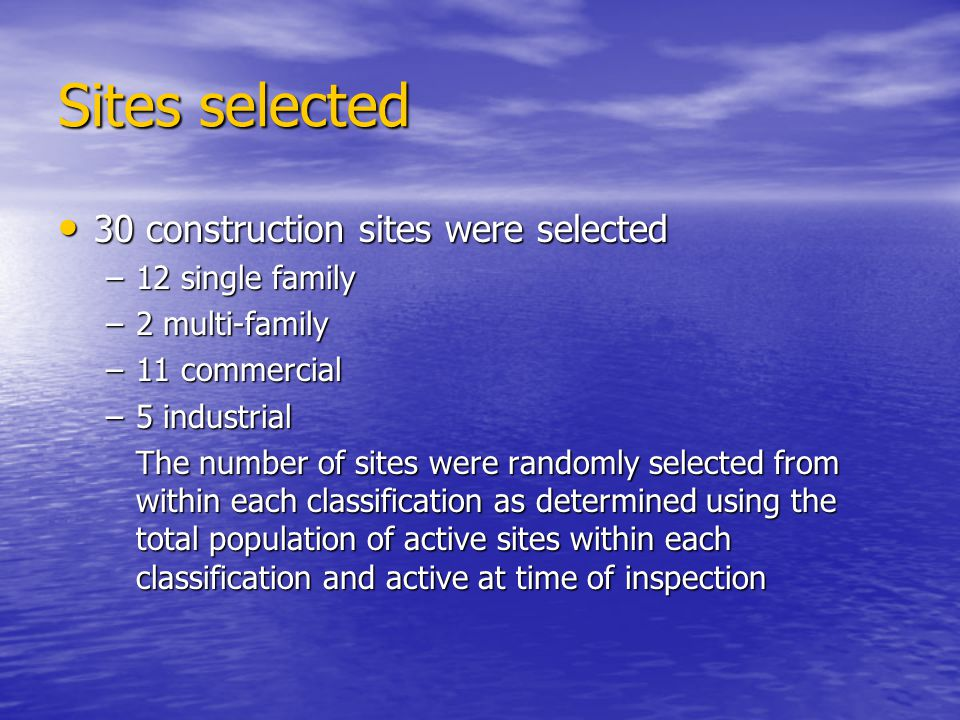 Sites selected 30 construction sites were selected 12 single family