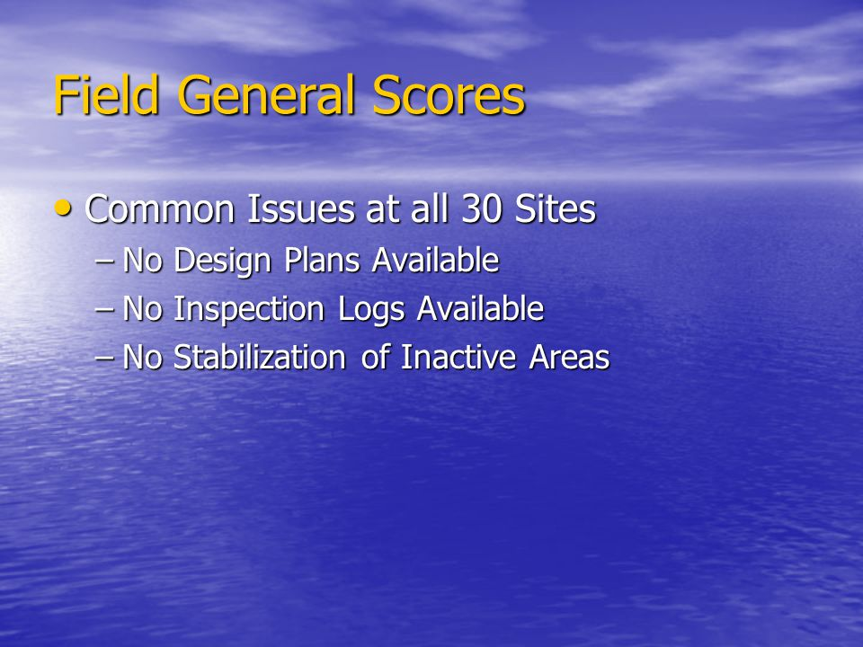 Field General Scores Common Issues at all 30 Sites