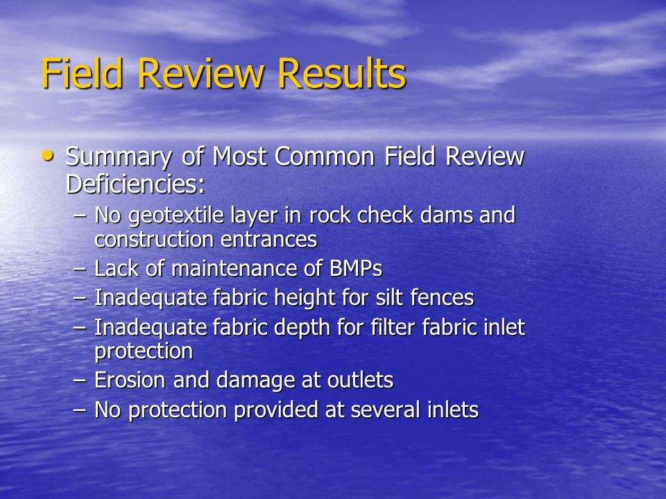 Field Review Results Summary of Most Common Field Review Deficiencies: