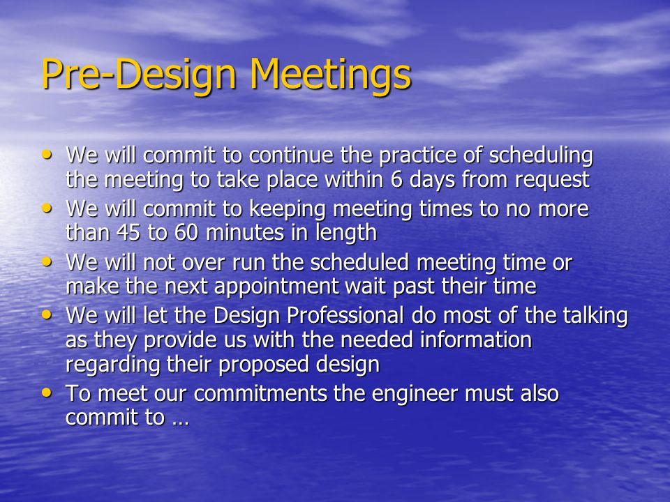 Pre-Design Meetings We will commit to continue the practice of scheduling the meeting to take place within 6 days from request.