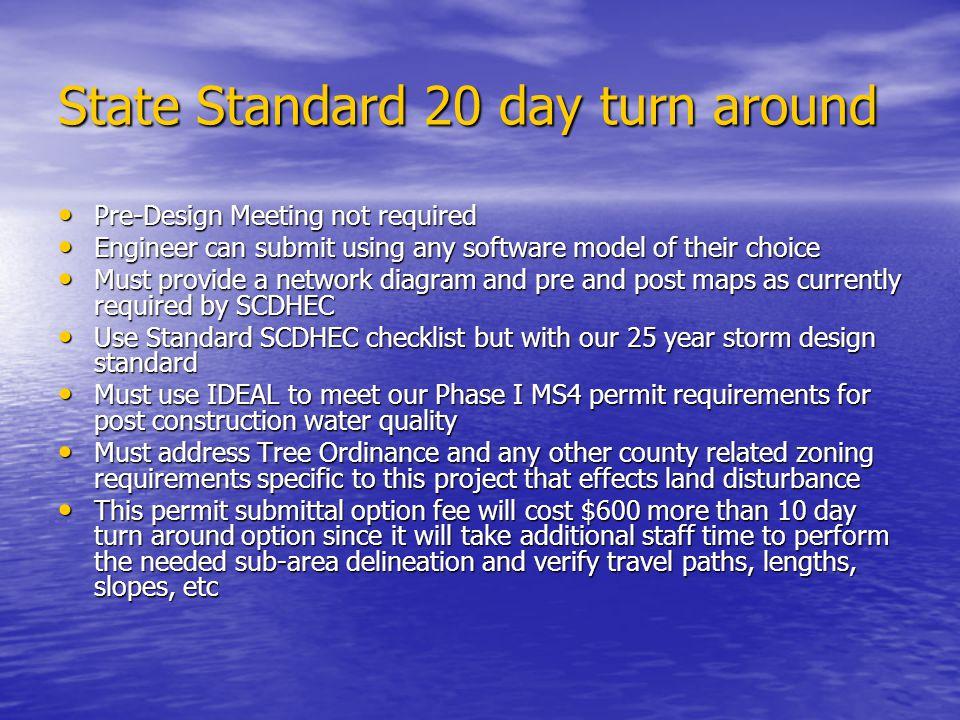 State Standard 20 day turn around