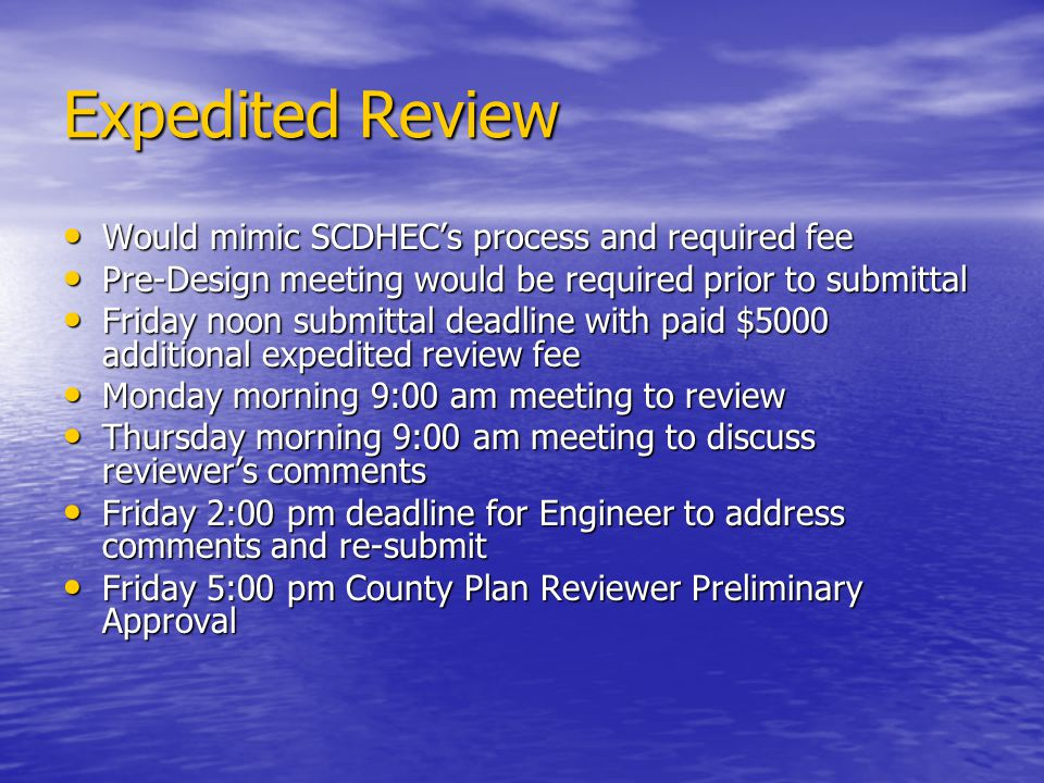 Expedited Review Would mimic SCDHEC's process and required fee