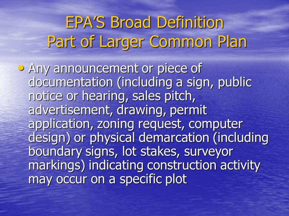 EPA'S Broad Definition Part of Larger Common Plan