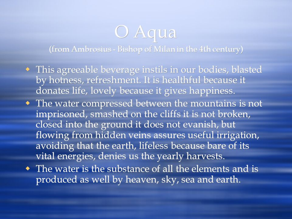 O Aqua (from Ambrosius - Bishop of Milan in the 4th century)