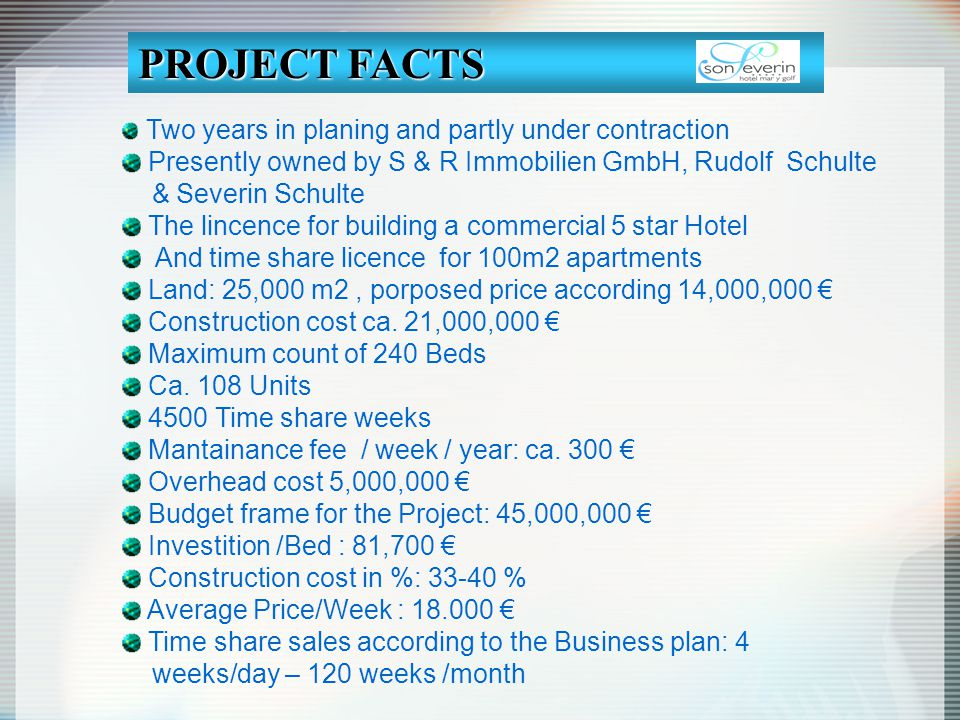 PROJECT FACTS Presently owned by S & R Immobilien GmbH, Rudolf Schulte