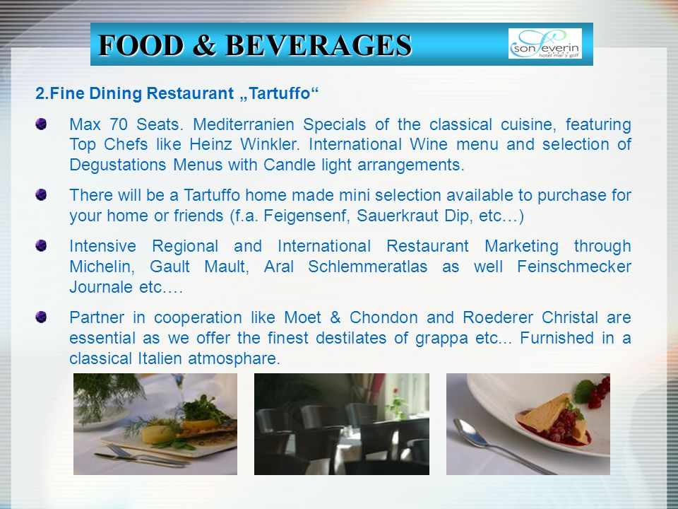 "FOOD & BEVERAGES 2.Fine Dining Restaurant ""Tartuffo"