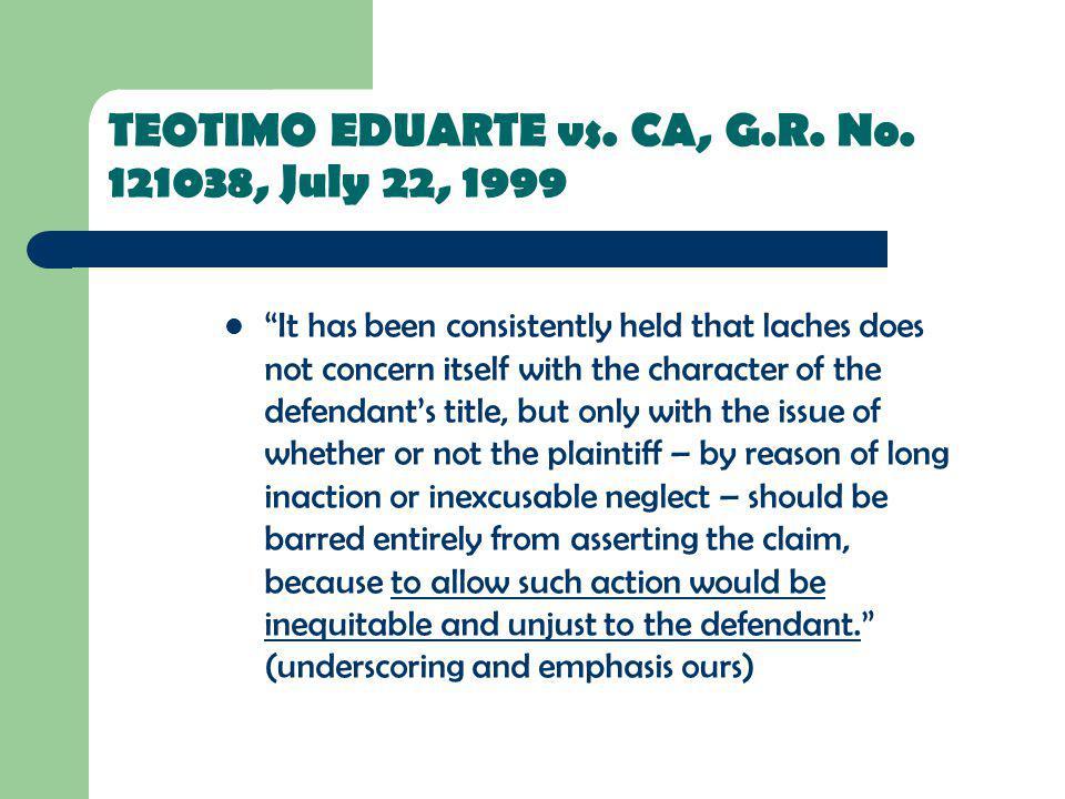 TEOTIMO EDUARTE vs. CA, G.R. No. 121038, July 22, 1999