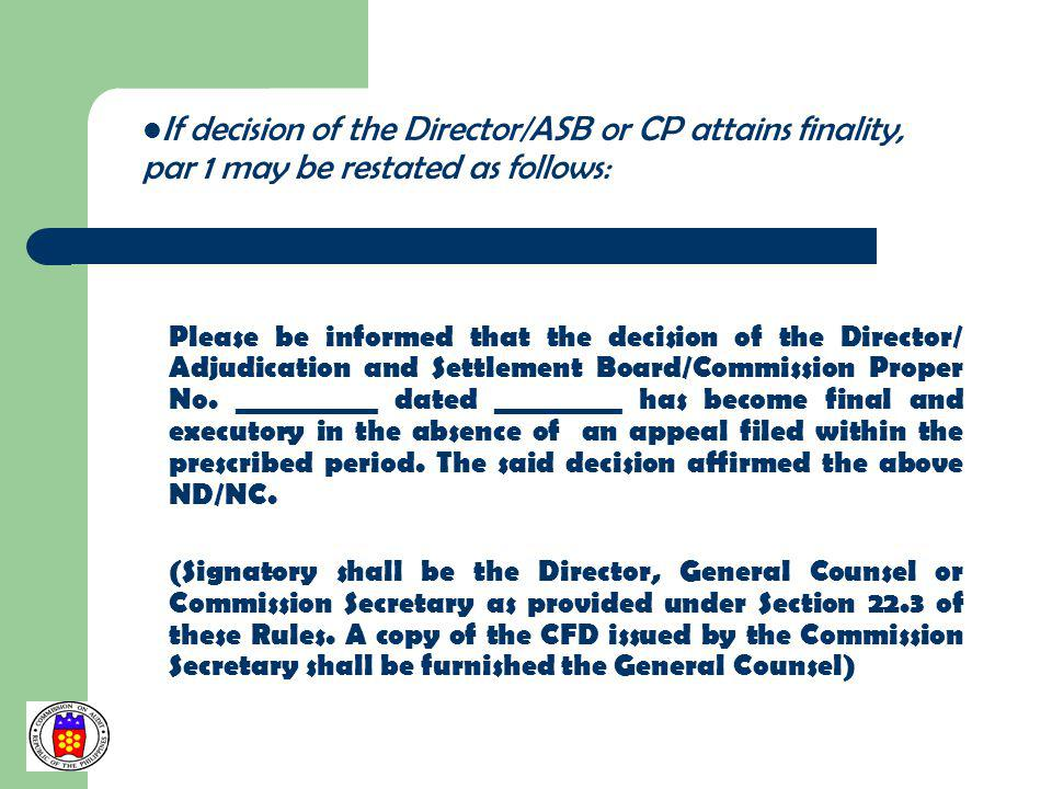 If decision of the Director/ASB or CP attains finality, par 1 may be restated as follows: