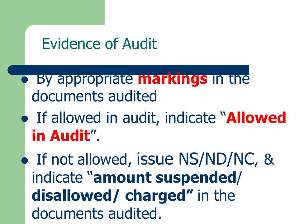 Evidence of Audit By appropriate markings in the documents audited. If allowed in audit, indicate Allowed in Audit .