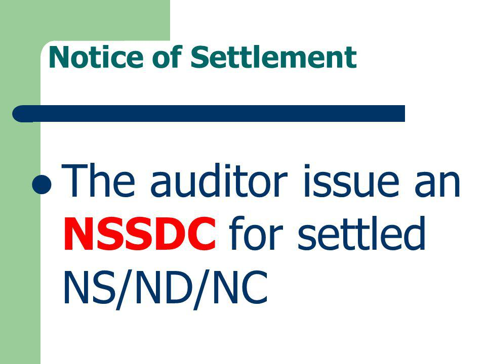 The auditor issue an NSSDC for settled NS/ND/NC