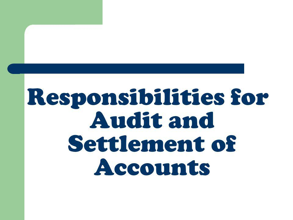 Responsibilities for Audit and Settlement of Accounts