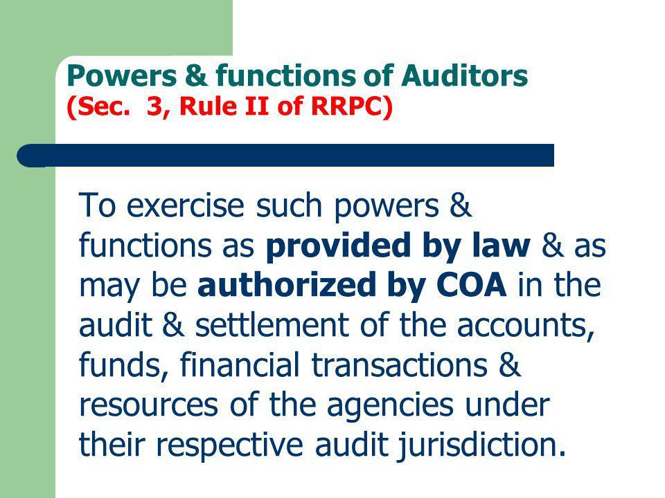 Powers & functions of Auditors (Sec. 3, Rule II of RRPC)