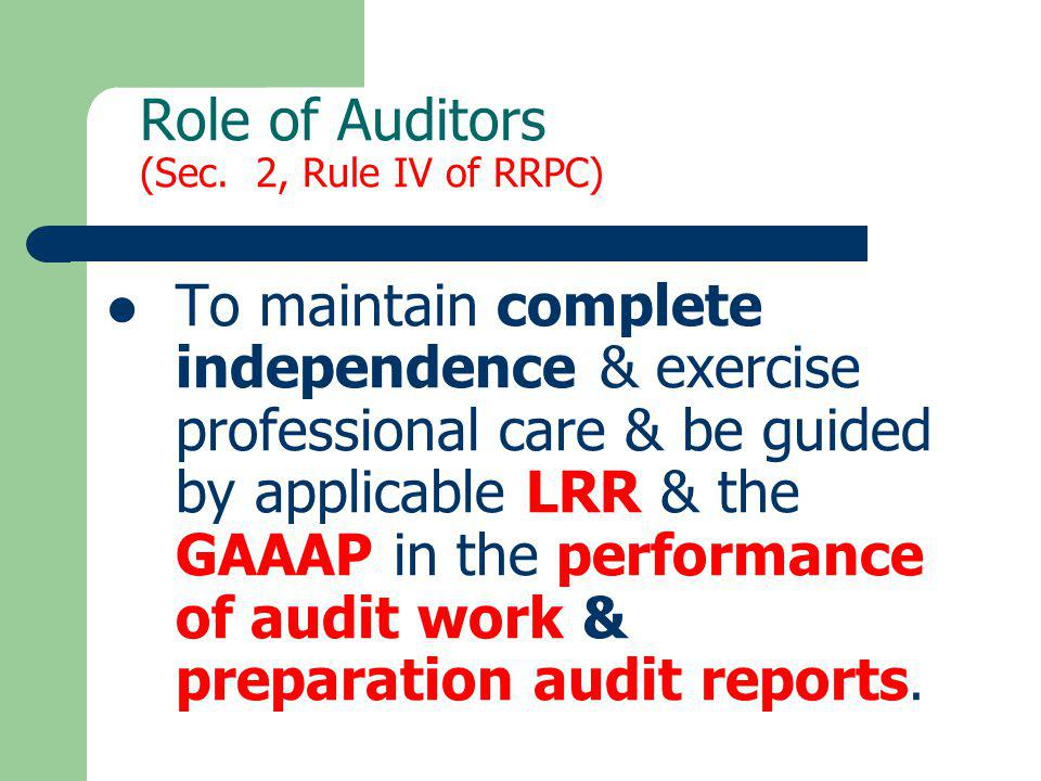 Role of Auditors (Sec. 2, Rule IV of RRPC)