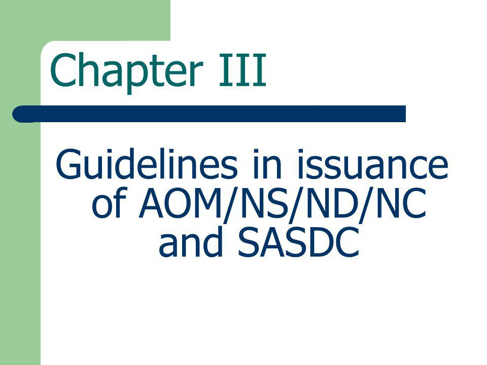 Guidelines in issuance of AOM/NS/ND/NC and SASDC