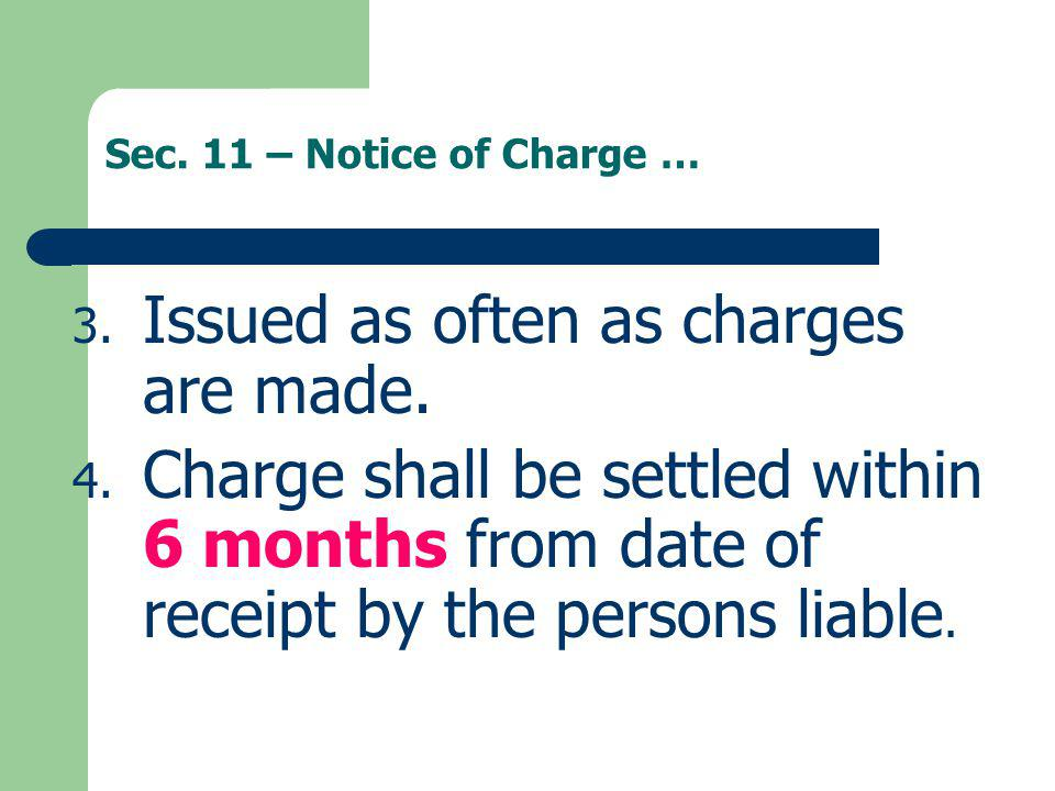 Issued as often as charges are made.