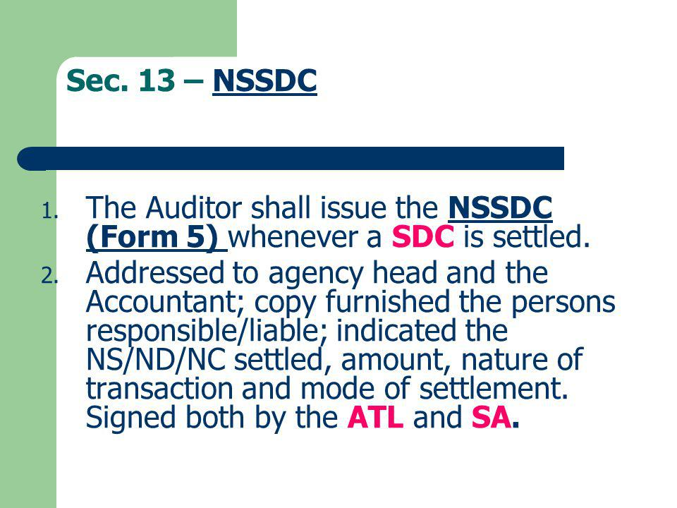 Sec. 13 – NSSDC The Auditor shall issue the NSSDC (Form 5) whenever a SDC is settled.