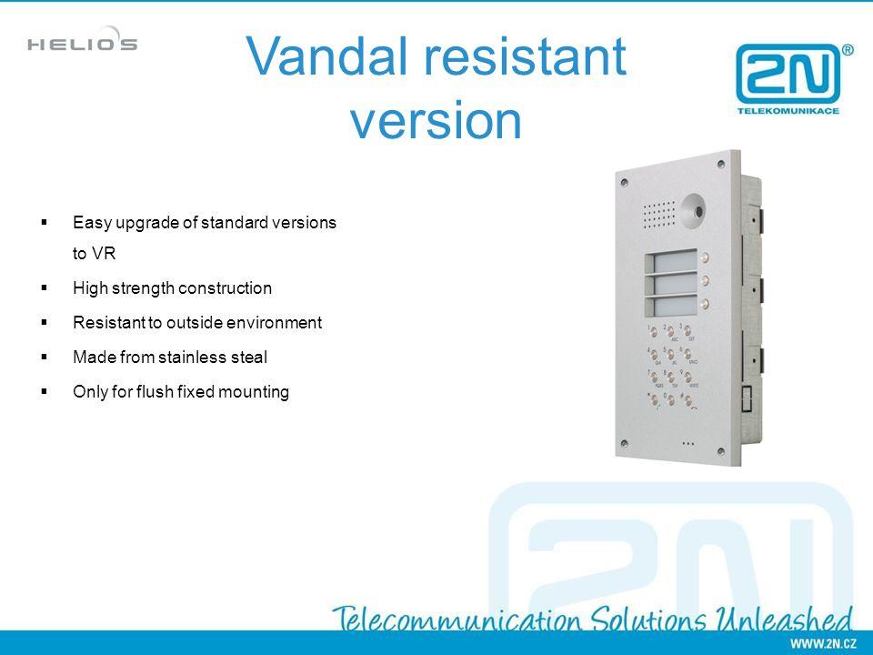 Vandal resistant version