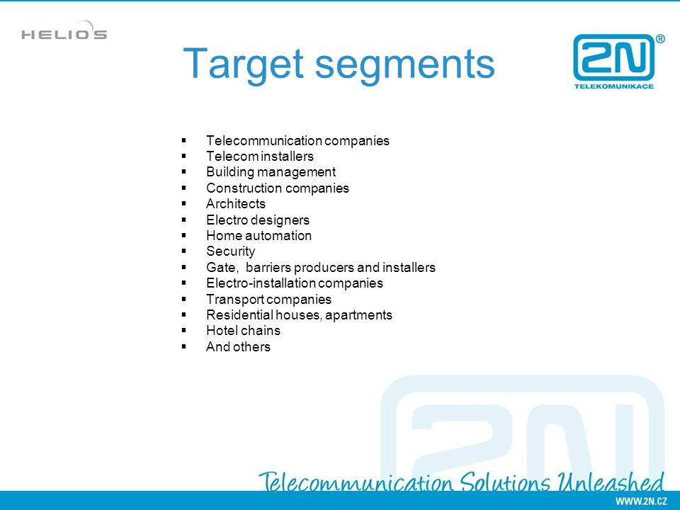 Target segments Telecommunication companies Telecom installers