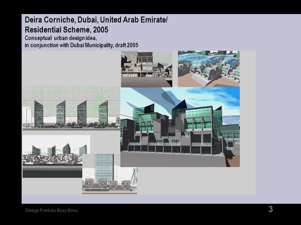 Deira Corniche, Dubai, United Arab Emirate/ Residential Scheme, 2005 Conceptual urban design idea, in conjunction with Dubai Municipality, draft 2005